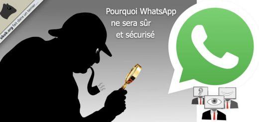Pourquoi WhatsApp ne sera jamais sûr
