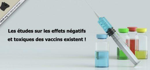 Les études sur les effets négatifs et toxiques des vaccins existent !