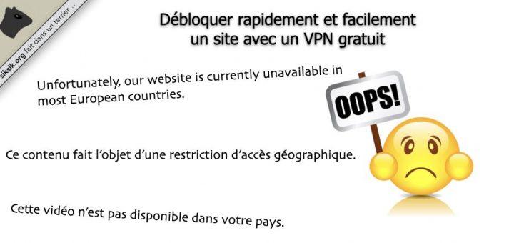 Débloquer un contenu avec un VPN gratuit