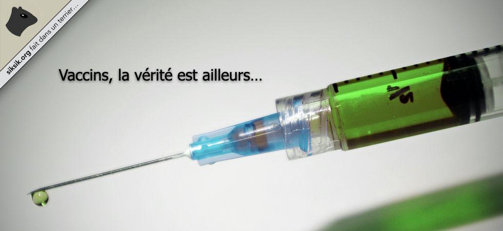 Vaccins la vérité est ailleurs