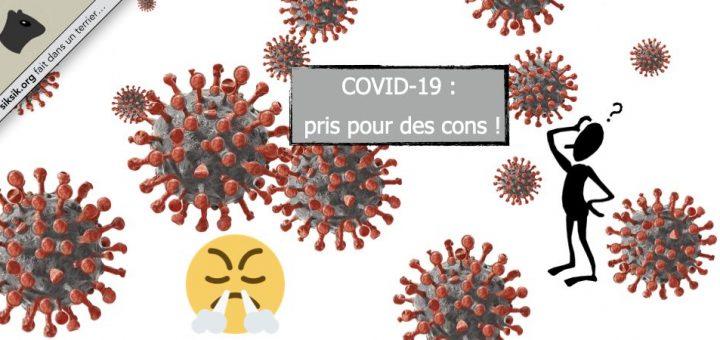 COVID-19 : pris pour des cons !