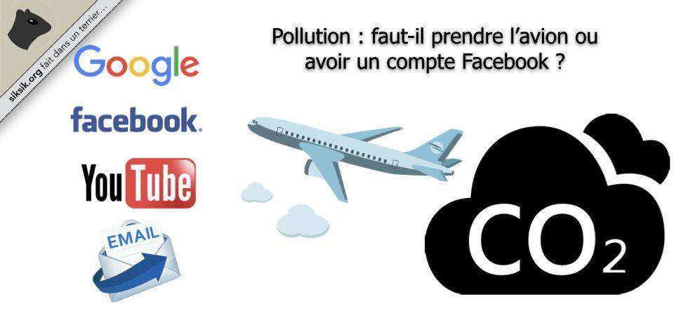 Pollution : faut-il prendre l'avion ou avoir un compte Facebook ?