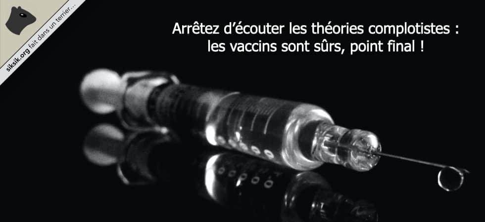 Les vaccins sont sûrs