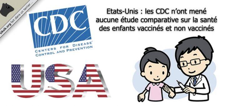 Etats-Unis : les CDC n'ont mené aucune étude comparative sur la santé des enfants vaccinés et non vaccinés