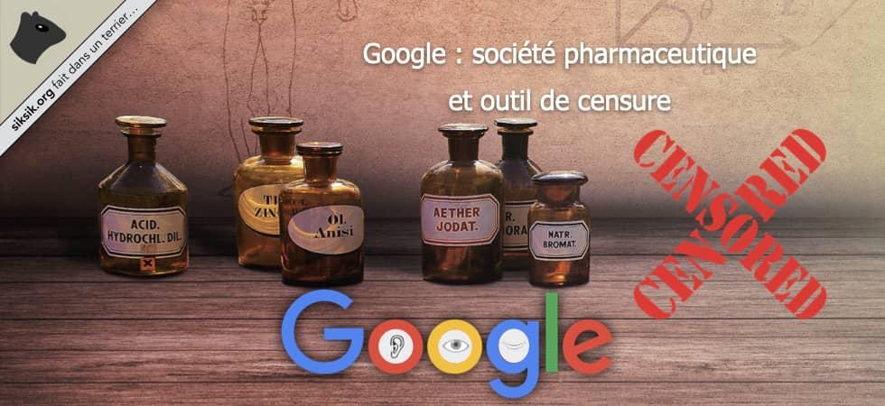 Google : société pharmaceutique et outil de censure