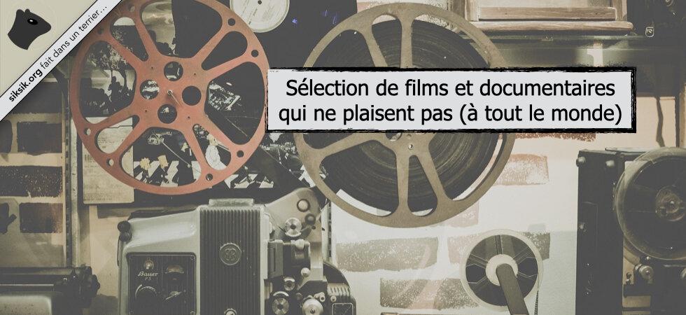 Sélection de films et documentaires qui ne plaisent pas (à tout le monde)