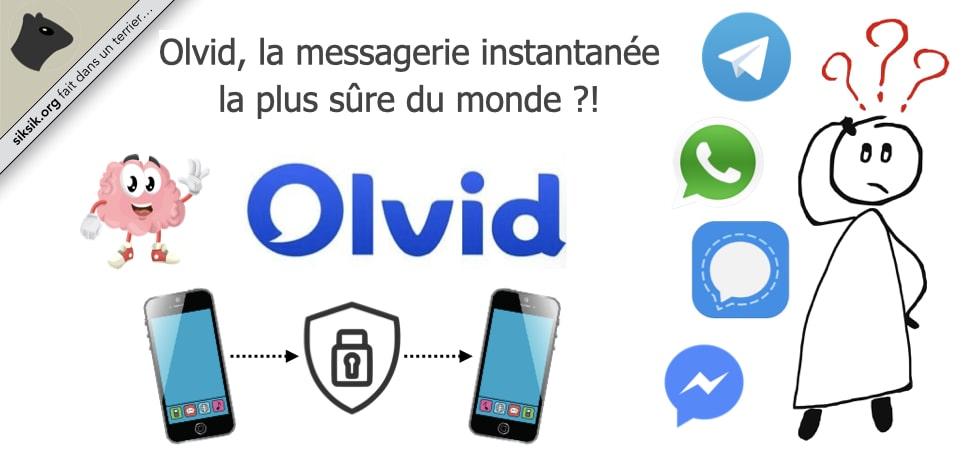 Olvid, la messagerie instantanée la plus sûre du monde ?!