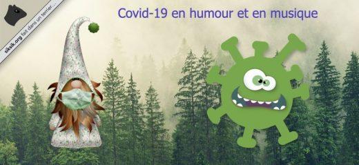 Covid-19 en humour et en musique